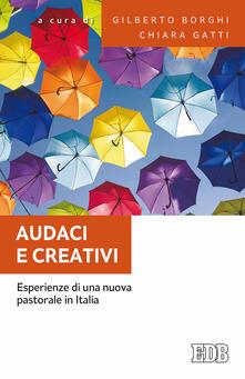 Audaci e creativi. Esperienze di una nuova pastorale in Italia - copertina