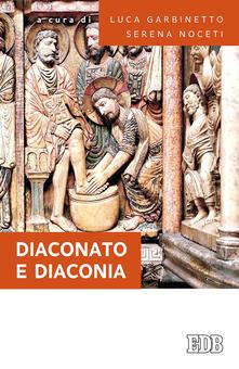 Listadelpopolo.it Diaconato e diaconia. Per essere corresponsabile nella Chiesa Image