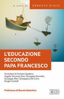 L educazione secondo papa Francesco. Atti della Giornata pedagogica del centro studi per la scuola cattolica (Roma, 14 ottobre 2017).pdf