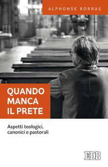 Quando manca il prete. Aspetti teologici, canonici e pastorali.pdf