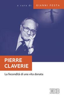 Pierre Claverie. La fecondità di una vita donata - copertina
