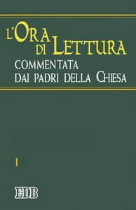 Libro L' ora di lettura commentata dai Padri della Chiesa. Vol. 1: Tempo di avvento, tempo di Natale.