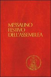 Messalino festivo dell'assemblea. Testi ufficiali completi con breve commento alle letture e orientamenti per la preghiera e per la vita