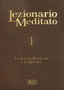 Libro Lezionario meditato. Vol. 1: Tempo di Avvento e di Natale.