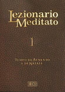 Parcoarenas.it Lezionario meditato. Vol. 1: Tempo di Avvento e di Natale. Image