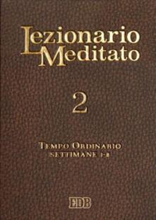 Warholgenova.it Lezionario meditato. Vol. 2: Tempo ordinario: settimane 1-8. Image