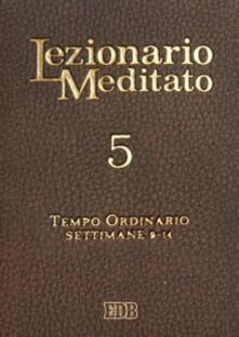 Lezionario meditato. Vol. 5: Tempo ordinario (setttimane 9-14)..pdf