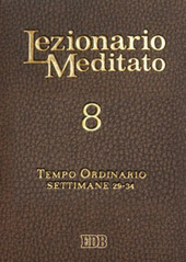 Lezionario meditato. Vol. 8: Tempo ordinario (settimane 29-34).