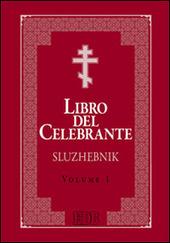 Libro del celebrante. Sluzhebnik. Vol. 1: Liturgia di San Giovanni Crisostomo. Liturgia di San Basilio Magno.