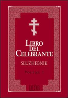 Libro del celebrante. Sluzhebnik. Vol. 1: Liturgia di San Giovanni Crisostomo. Liturgia di San Basilio Magno. - copertina