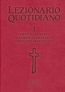 Libro Lezionario quotidiano. Vol. 1: Tempo di Avvento. Tempo di Natale. Tempo ordinario I-VIII.