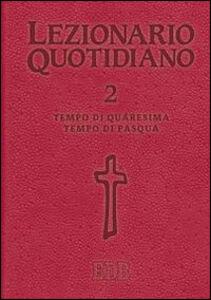 Libro Lezionario quotidiano. Vol. 2: Tempo di Quaresima. Tempo di Pasqua.