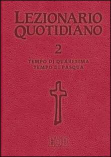 Lezionario quotidiano. Vol. 2: Tempo di Quaresima. Tempo di Pasqua. - copertina