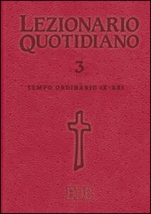 Libro Lezionario quotidiano. Vol. 3: Tempo ordinario IX-XXI.