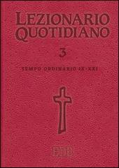 Lezionario quotidiano. Vol. 3: Tempo ordinario IX-XXI.