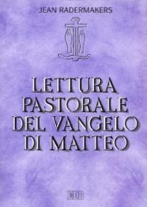 Libro Lettura pastorale del Vangelo di Matteo Jean Radermakers