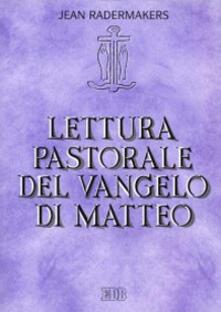 Lettura pastorale del Vangelo di Matteo - Jean Radermakers - copertina