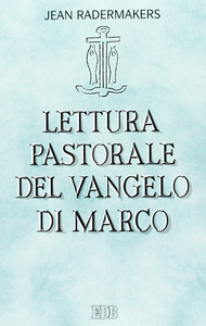 Libro Lettura pastorale del Vangelo di Marco Jean Radermakers