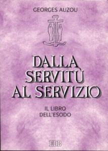 Libro Dalla servitù al servizio. Il libro dell'Esodo Georges Auzou