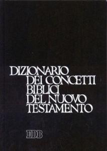 Libro Dizionario dei concetti biblici del Nuovo Testamento