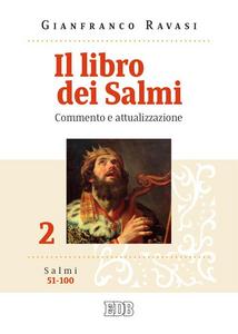 Libro Il libro dei Salmi. Commento e attualizzazione. Vol. 2: Salmi 51-100. Gianfranco Ravasi