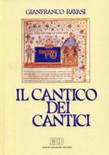 Il cantico dei cantici. Commento e attualizzazione - Gianfranco Ravasi - copertina