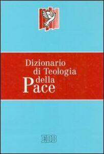 Libro Dizionario di teologia della pace