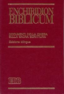 Enchiridion biblicum. Documenti della Chiesa sulla Sacra Scrittura. Ediz. bilingue