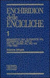 Foto Cover di Enchiridion delle encicliche. Ediz. bilingue. Vol. 1: Benedetto XIV, Clemente XIII, Clemente XIV, Pio VI, Pio VII, Leone XII, Pio VIII (1740-1830)., Libro di  edito da EDB