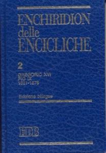 Libro Enchiridion delle encicliche. Ediz. bilingue. Vol. 2: Gregorio XVI, Pio IX (1831-1878).