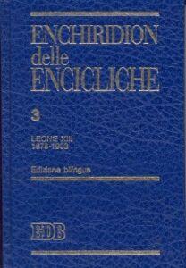 Libro Enchiridion delle encicliche. Ediz. bilingue. Vol. 3: Leone XIII (1878-1903).