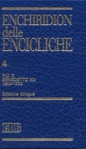 Enchiridion delle encicliche. Ediz. bilingue. Vol. 4: Pio X, Benedetto XV (1903-1922).