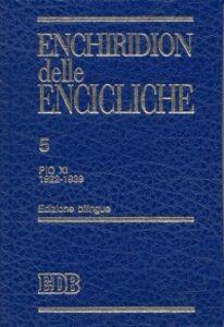 Libro Enchiridion delle encicliche. Ediz. bilingue. Vol. 5: Pio XI (1922-1939).