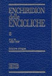 Enchiridion delle encicliche. Ediz. bilingue. Vol. 5: Pio XI (1922-1939).