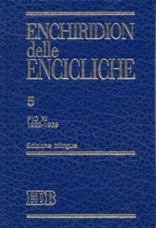 Enchiridion delle encicliche. Ediz. bilingue. Vol. 5: Pio XI (1922-1939). - copertina