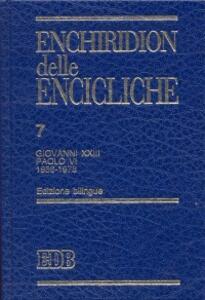 Enchiridion delle encicliche. Vol. 7: Giovanni XXIII e Paolo VI.