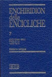 Libro Enchiridion delle encicliche. Vol. 7: Giovanni XXIII e Paolo VI.