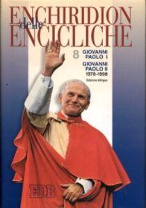 Libro Enchiridion delle encicliche. Ediz. bilingue. Vol. 8: Giovanni Paolo I-Giovanni Paolo II (1978-1998).