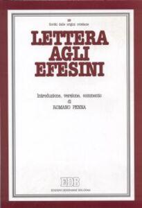 Libro Lettera agli efesini. Introduzione, versione, commento Romano Penna
