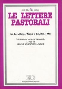 Libro Le lettere pastorali. Le due Lettere a Timoteo e la Lettera a Tito. Introduzione, versione e commento Cesare Marcheselli Casale