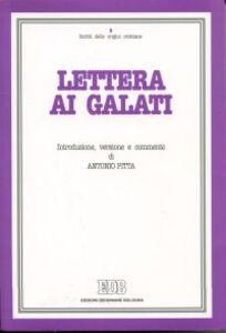 Libro Lettera ai Galati. Introduzione, versione, commento Antonio Pitta