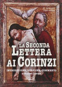 Foto Cover di La seconda Lettera ai corinzi. Introduzione, versione, commento, Libro di Giacomo Lorusso, edito da EDB