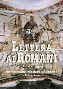 Libro Lettera ai Romani. Introduzione, versione, commento Romano Penna