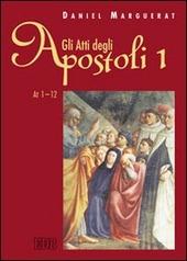 Gli Atti degli apostoli. Vol. 1: Atti 1-12.