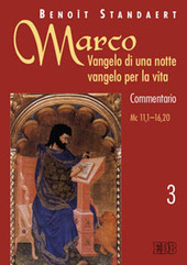 Marco: Vangelo di una notte vangelo per la vita. Commentario. Terza parte. Marco 11,1?16,20. Vol. 3
