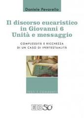 Il discorso eucaristico in Giovanni 6: unità e messaggio. Complessità e ricchezza di un caso di ipertestualità