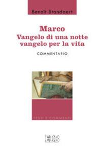 Libro Marco: Vangelo di una notte vangelo per la vita. Commentario Benoît Standaert