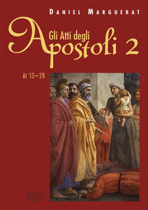 Foto Cover di Gli Atti degli apostoli. Vol. 2: (13-28)., Libro di Daniel Marguerat, edito da EDB