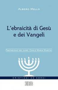 Libro L' ebraicità di Gesù e dei Vangeli Alberto Mello
