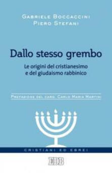 Antondemarirreguera.es Dallo stesso grembo. Le origini del cristianesimo e del giudaismo rabbinico Image